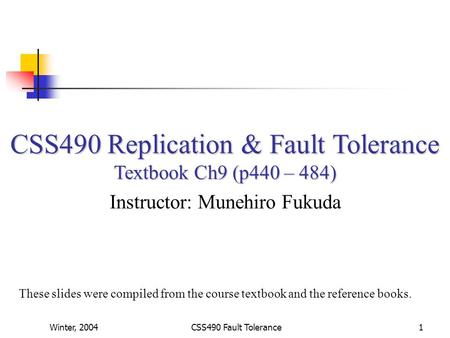 CSS490 Replication & Fault Tolerance