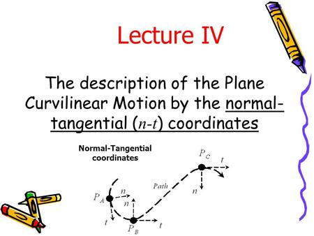 Normal-Tangential coordinates