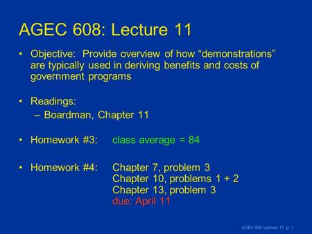 "AGEC 608 Lecture 11, p. 1 AGEC 608: Lecture 11 Objective: Provide overview of how ""demonstrations"" are typically used in deriving benefits and costs of."