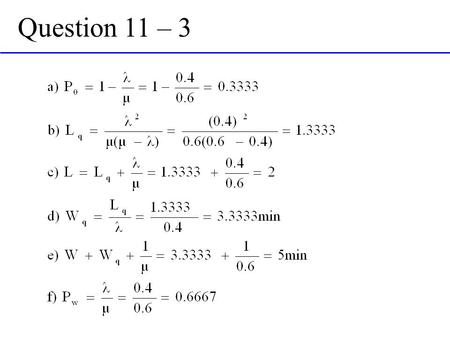 Question 11 – 3. Question 11 – 9 Question 11 – 9 cont.