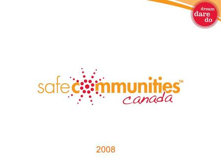 2008. Safe Communities around the world are based on: Two Principles <strong>A</strong> safe life is <strong>a</strong> basic right for every citizen Safety is the responsibility of every.