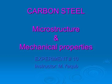CARBON STEEL Microstructure & Mechanical properties