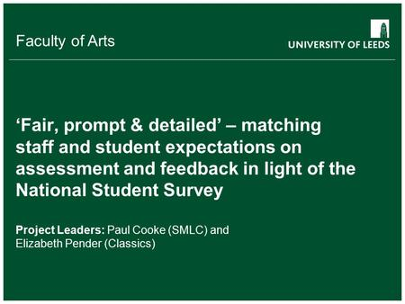 School of something FACULTY OF OTHER Faculty of Arts 'Fair, prompt & detailed' – matching staff and student expectations on assessment and feedback in.