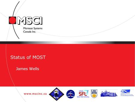 1 Status of MOST James Wells. How Are We Doing? On June 30 th, MOST will enter its 8 th year of operations! You Are Here (11.9 AUs from the Sun)
