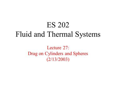 ES 202 Fluid & Thermal Systems