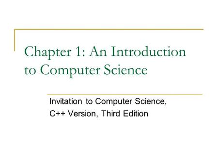 Chapter 1: An Introduction to Computer Science