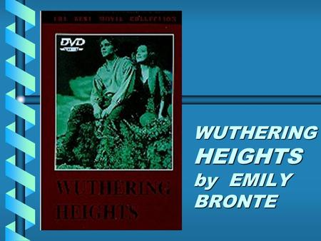WUTHERING HEIGHTS by EMILY BRONTE. INTRODUCTION This is a site that can be provide you with a broader view of Wuthering Heights. Here we focus on the.