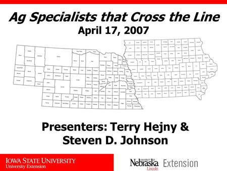 Ag Specialists that Cross the Line April 17, 2007 Presenters: Terry Hejny & Steven D. Johnson.