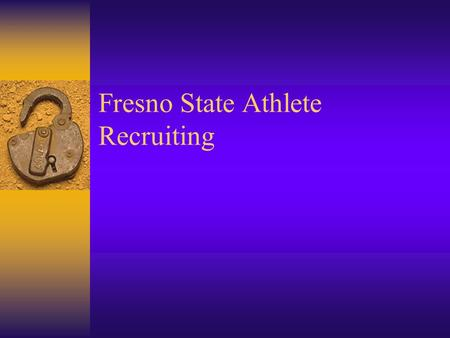 Fresno State Athlete Recruiting. Recruiting  We recruit by talent and personality.  The Athlete is allowed to take five official visits to any school.