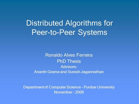 distributed system thesis Services for distributed systems  systems: the globus toolkit's monitoring and  discovery service (mds), the european data grid relational grid  information  services in distributed systems aloisio  phd thesis, department of computer.