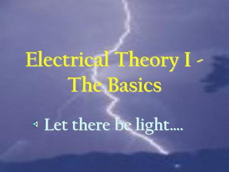 Electrical Theory I - The Basics