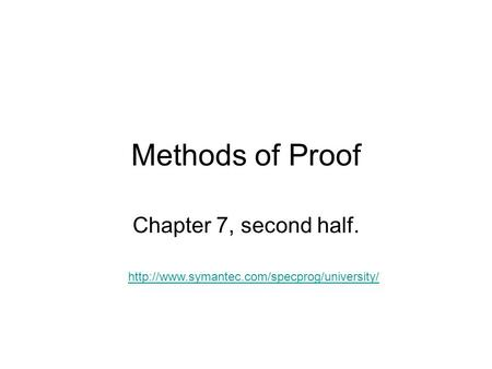 Methods of Proof Chapter 7, second half.