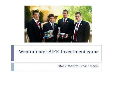 Westminster SIFE Investment game Stock Market Presentation.