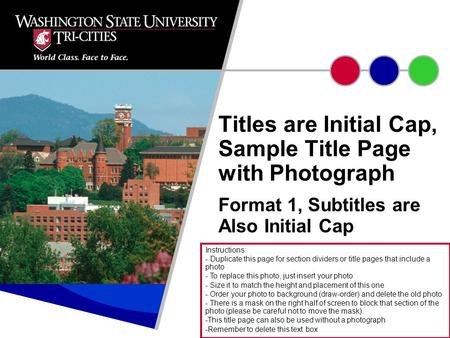 Format 1, Subtitles are Also Initial Cap Titles are Initial Cap, Sample Title Page with Photograph Instructions: - Duplicate this page for section dividers.
