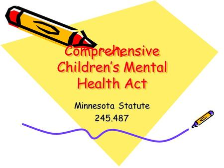 Comprehensive Children's Mental Health Act Minnesota Statute 245.487.