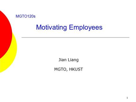 MGTO120s <strong>Motivating</strong> Employees