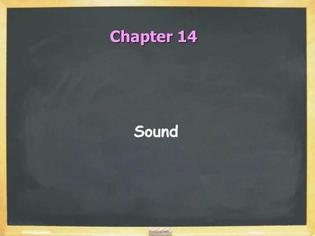 Chapter 14 Sound. Sound Waves  Sound is longitudinal pressure (compression) waves  Range of hearing: 20 Hz to 20,000 Hz PAIN DEMO.