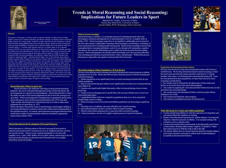 Trends in Moral Reasoning and Social Reasoning: Implications for Future Leaders in Sport Amukela M. Gwebu, University of Idaho Sharon Kay Stoll, Ph.D.,