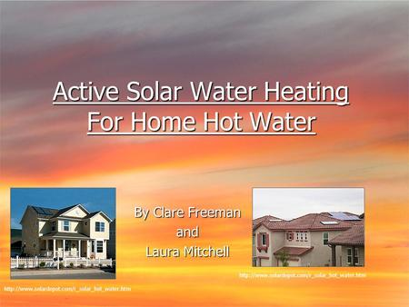 Active Solar Water Heating For Home Hot Water By Clare Freeman and Laura Mitchell