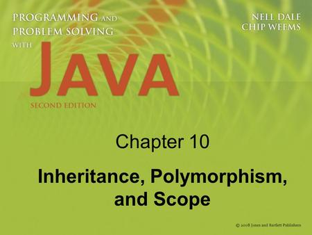 Chapter 10 Inheritance, Polymorphism, and Scope. 2 Knowledge Goals Understand the hierarchical nature of classes in object-oriented programming Understand.