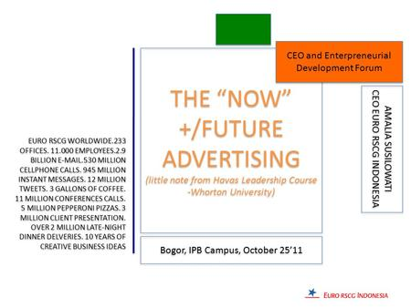 "THE ""NOW"" +/FUTURE ADVERTISING (little note from Havas Leadership Course -Whorton University) THE ""NOW"" +/FUTURE ADVERTISING (little note from Havas Leadership."