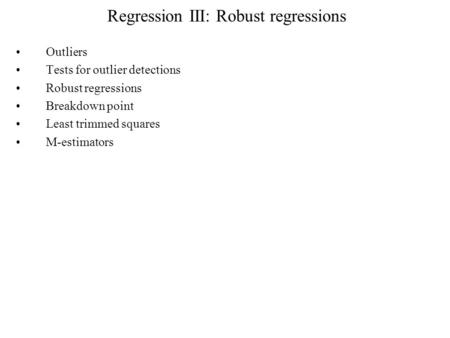 Regression III: Robust regressions