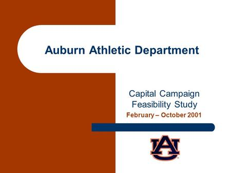 Auburn Athletic Department Capital Campaign Feasibility Study February – October 2001.