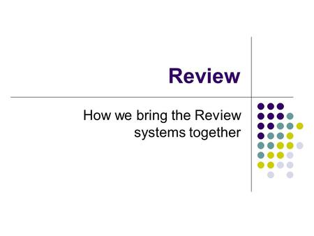 Review How we bring the Review systems together. Linking AHC and SAER Year 1Year 2Year 3Year 4Year 5 AHC SAER Year 6Year 7Year 8Year 9 Year10 AHC SAER.