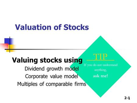 TIP Valuation of Stocks Valuing stocks using Dividend growth model
