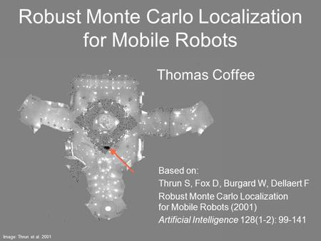 Robust Monte Carlo Localization for Mobile Robots
