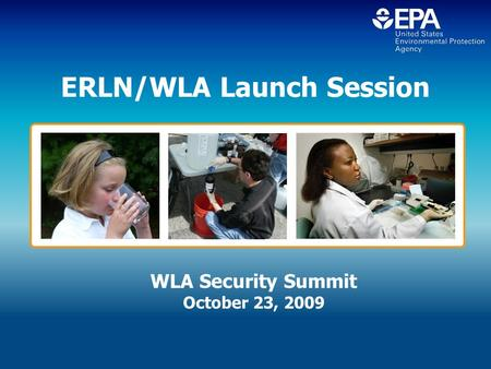 ERLN/WLA Launch Session WLA Security Summit October 23, 2009.