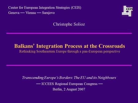 Balkans ' Integration Process at the Crossroads Rethinking Southeastern Europe through a pan-European perspective Transcending Europe's Borders: The EU.