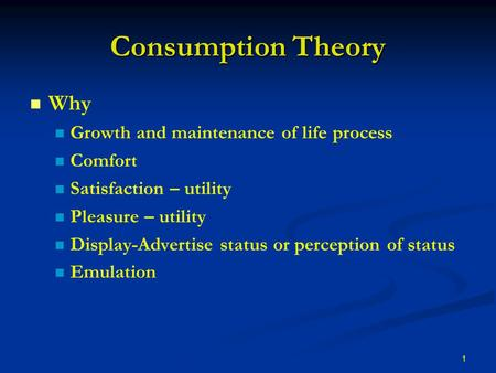 consumption theory A theory of conspicuous consumption abstract-this paper explains why some goods are purchased for conspicuous consumption at prices.