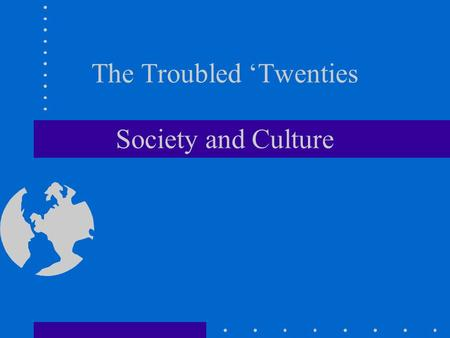 The Troubled 'Twenties Society and Culture. Landlords and Tenants Upper class lives.
