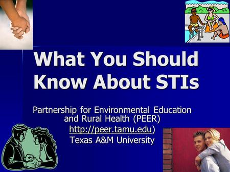 What You Should Know About STIs Partnership for Environmental Education and Rural Health (PEER)