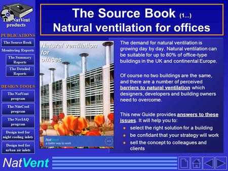 The Source Book (1...) Natural ventilation for offices The demand for natural ventilation is growing day by day. Natural ventilation can be suitable for.