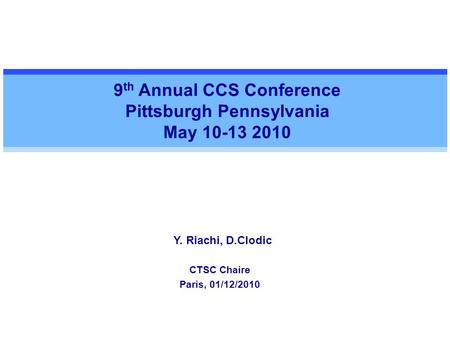 Y. Riachi, D.Clodic 9 th Annual CCS Conference Pittsburgh Pennsylvania May 10-13 2010 CTSC Chaire Paris, 01/12/2010.