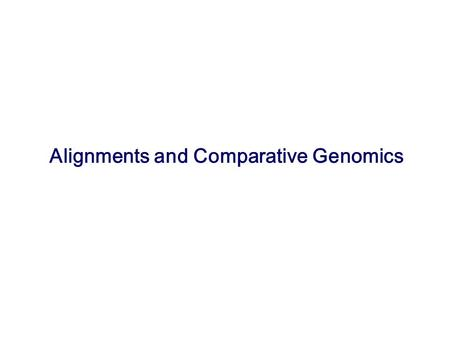 Alignments and Comparative Genomics. Welcome to CS374! Today: Serafim: Alignments and Comparative Genomics Omkar: Administrivia.