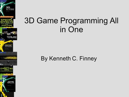 3D Game Programming All in One By Kenneth C. Finney.