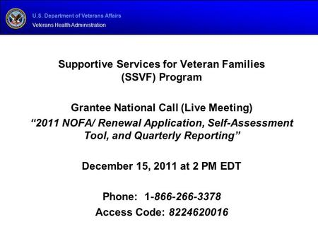 U.S. Department of Veterans Affairs Veterans Health Administration Supportive Services for Veteran Families (SSVF) Program Grantee National Call (Live.
