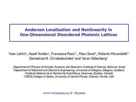 Anderson Localization and Nonlinearity in One-Dimensional Disordered Photonic Lattices Yoav Lahini 1, Assaf Avidan 1, Francesca Pozzi 2, Marc Sorel 2,