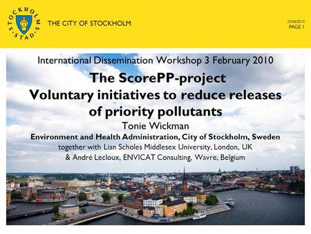 23/06/2015 THE CITY OF STOCKHOLM PAGE 1 Environment and Health Administration, City of Stockholm, Sweden together with Lian Scholes Middlesex University,
