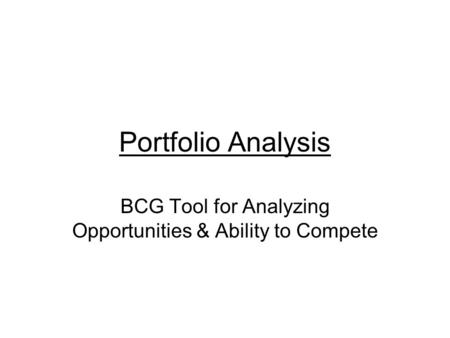 BCG Tool for Analyzing Opportunities & Ability to Compete