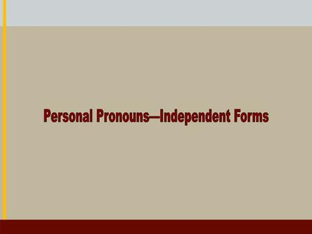 Personal Pronouns Comparison: Subject form vs. Object form אֹתִי me אֹתָנוּ us אֹתְךָ you (m. s.) אֶתְכֶם you (m. p.) אֹתָךְ you (f. s.) אֶתְכֶן you (f.