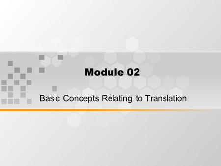Module 02 Basic Concepts Relating to Translation.