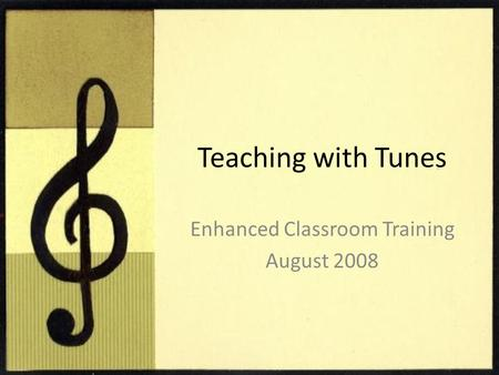 Teaching with Tunes Enhanced Classroom Training August 2008.