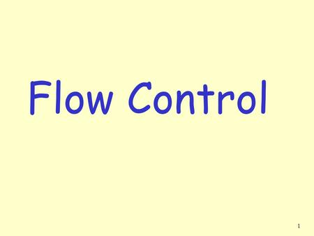 1 Flow Control 2 TCP Flow Control receiver: explicitly informs sender of (dynamically changing) amount of free buffer space  RcvWindow field in TCP.