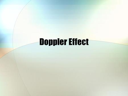 Doppler Effect.
