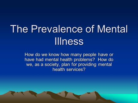 The Prevalence of Mental Illness