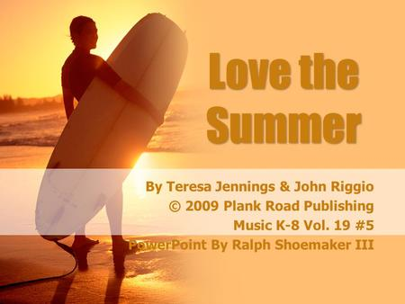 Love the Summer By Teresa Jennings & John Riggio